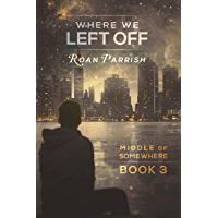 Where We Left Off (Middle of Somewhere #3) (English Edition)