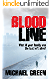Blood Line: What if your family was the last left alive? (The Blood Line Trilogy Book 1)