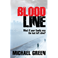 Blood Line: What if your family was the last left alive? (The Blood Line Trilogy Book 1) (English Edition)