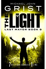 The Light: Post Apocalyptic Survival Fiction (Last Mayor Book 9) Kindle Edition