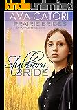 Stubborn Bride: A Historical Western Romance (Prairie Brides of Apple Orchard Book 1)