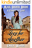 Mail Order Bride: Love for Another (A Family to Love Book 5)