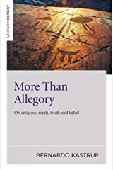 More Than Allegory: On Religious Myth, Truth And Belief Paperback