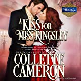 A Kiss for Miss Kingsley: A Waltz with a Rogue, Book 1