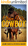 Claim Me, Cowboy (A BBW Western Romance) (Cowboys of Colton County Book 2)