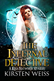 The Infernal Detective: A Riga Hayworth Mystery (A Riga Hayworth Paranormal Mystery Book 3)
