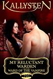 My Reluctant Warden (Ward of the Vampire Serial Book 2)