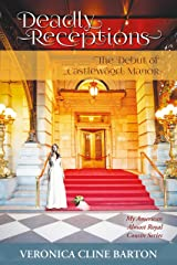 Deadly Receptions: The Debut of Castlewood Manor (My American Almost-Royal Cousin Series Book 3) Kindle Edition