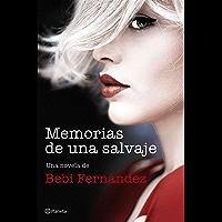 Memorias de una salvaje: Bilogía Salvaje 1 (Spanish Edition)
