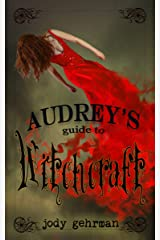 Audrey's Guide to Witchcraft (Audrey's Guides Book 1) Kindle Edition