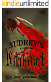 Audrey's Guide to Witchcraft (Audrey's Guides Book 1)