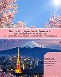 Das Erste Japanische Lesebuch für Anfänger: Stufen A1 und A2 zweisprachig mit japanisch-deutscher Übersetzung (Gestufte Japanische Lesebücher) (English Edition)