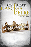 L'ascesa dei re (Captive Prince Vol. 3)