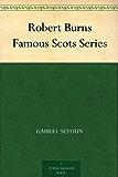 Robert Burns Famous Scots Series (English Edition)