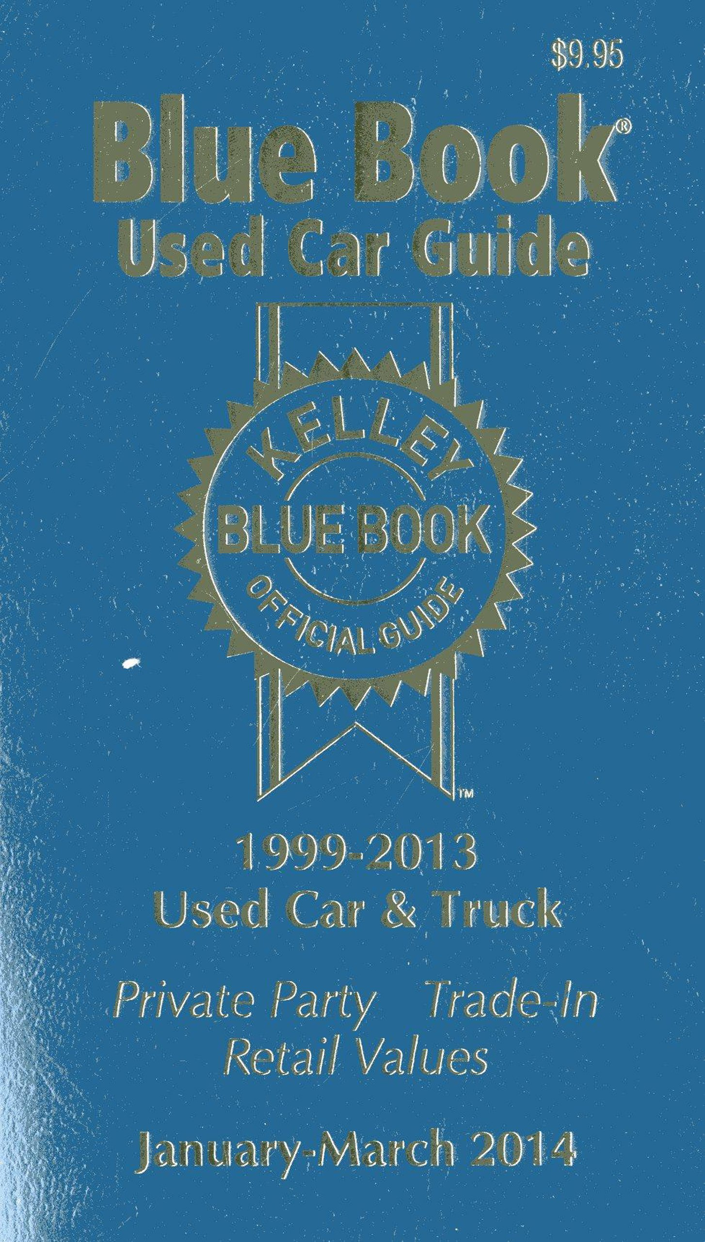 Kelley Blue Book® Used Car Guide: Consumer Edition January-March 2014