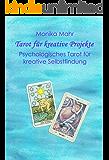 Tarot für kreative Projekte. Psychologisches Tarot für kreative Selbstfindung