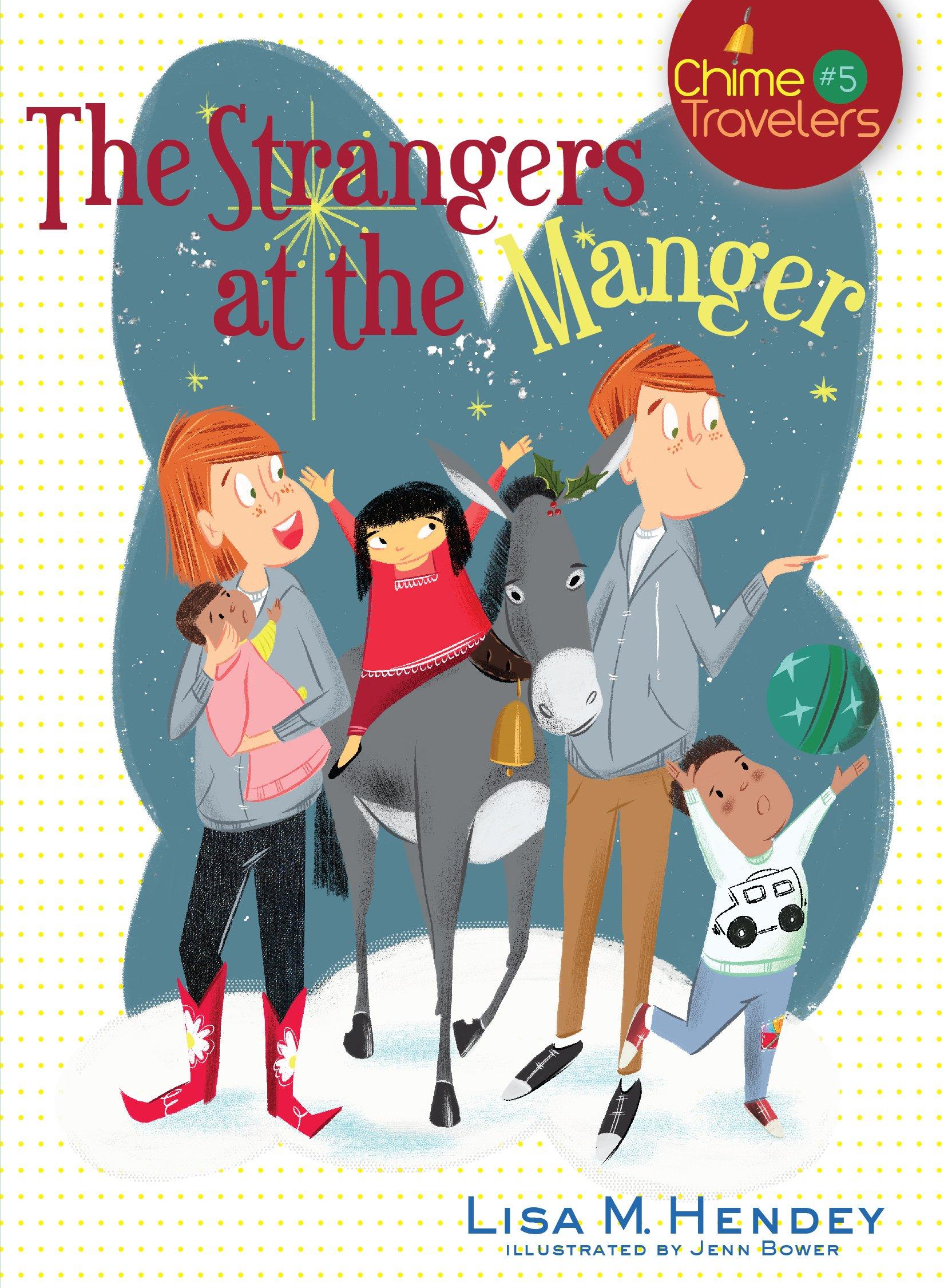 Amazon: The Strangers At The Manger (chime Travelers) (9781632531001):  Lisa M Hendey, Jenn Bower: Books