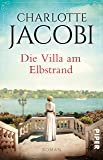 Die Villa am Elbstrand: Roman (Elbstrand-Saga, Band 1)