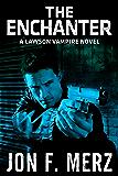 The Enchanter: A Lawson Vampire Novel - pre1A (The Lawson Vampire Series)
