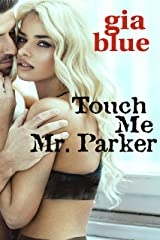 Touch Me, Mr. Parker (Tempting Mr. Parker Book 1) Kindle Edition