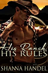 His Ranch, His Rules (Ranch Rules Book 1) Kindle Edition