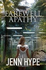 Farewell Apathy Kindle Edition