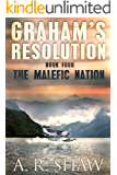 The Malefic Nation: A Post Apocalyptic Pandemic Thriller (Graham's Resolution Book 4)