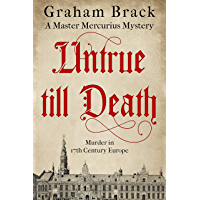 Untrue Till Death: Murder in 17th Century Europe (Master Mercurius Mysteries Book 2) (English Edition)