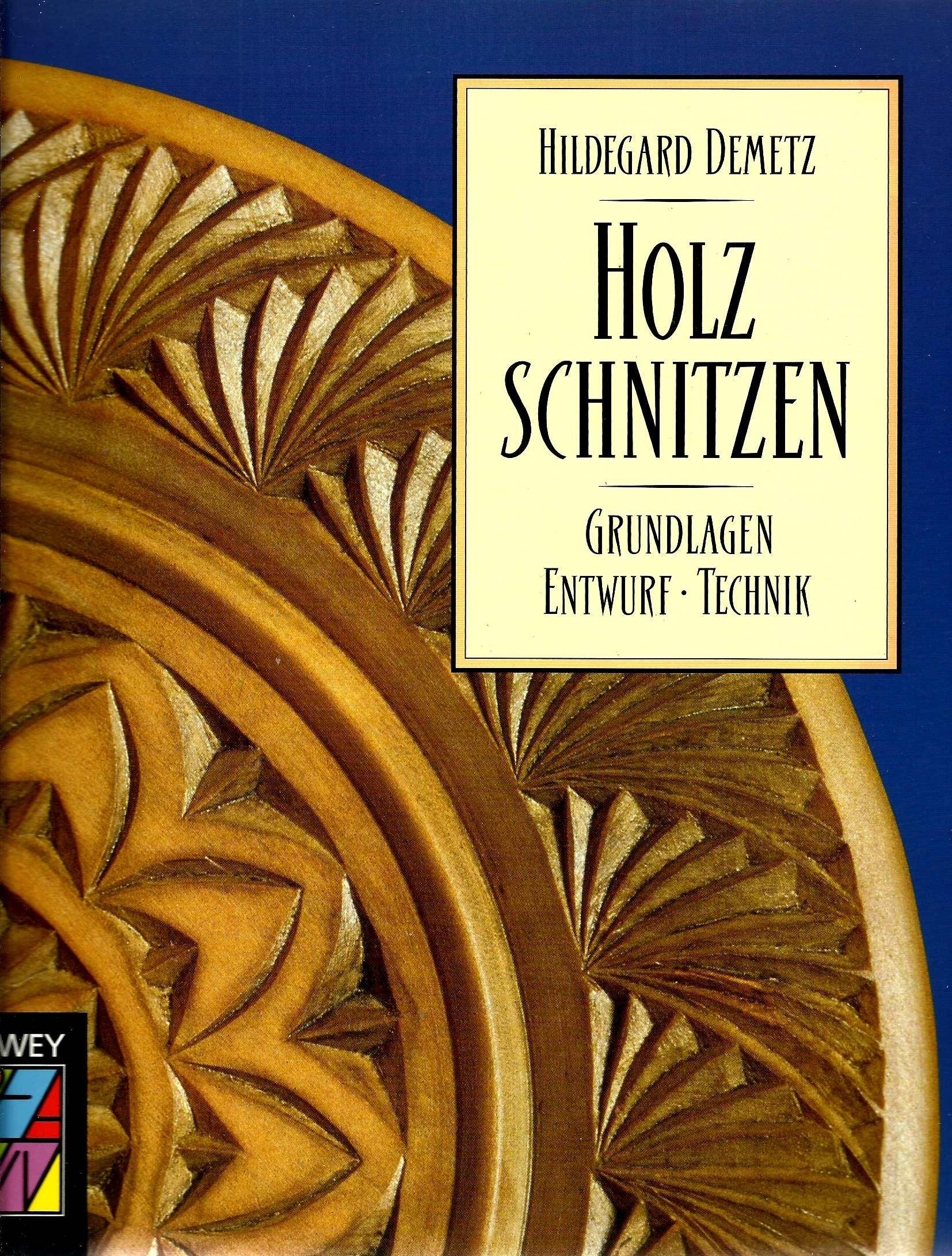 Holzschnitzen: Grundlagen, Entwurf, Technik