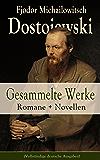 Gesammelte Werke: Romane + Novellen (Vollständige deutsche Ausgaben): Schuld und Sühne + Die Brüder Karamasow + Der Spieler + Der Idiot + Die Dämonen + ... und Hochzeit + Ein Werdender und mehr