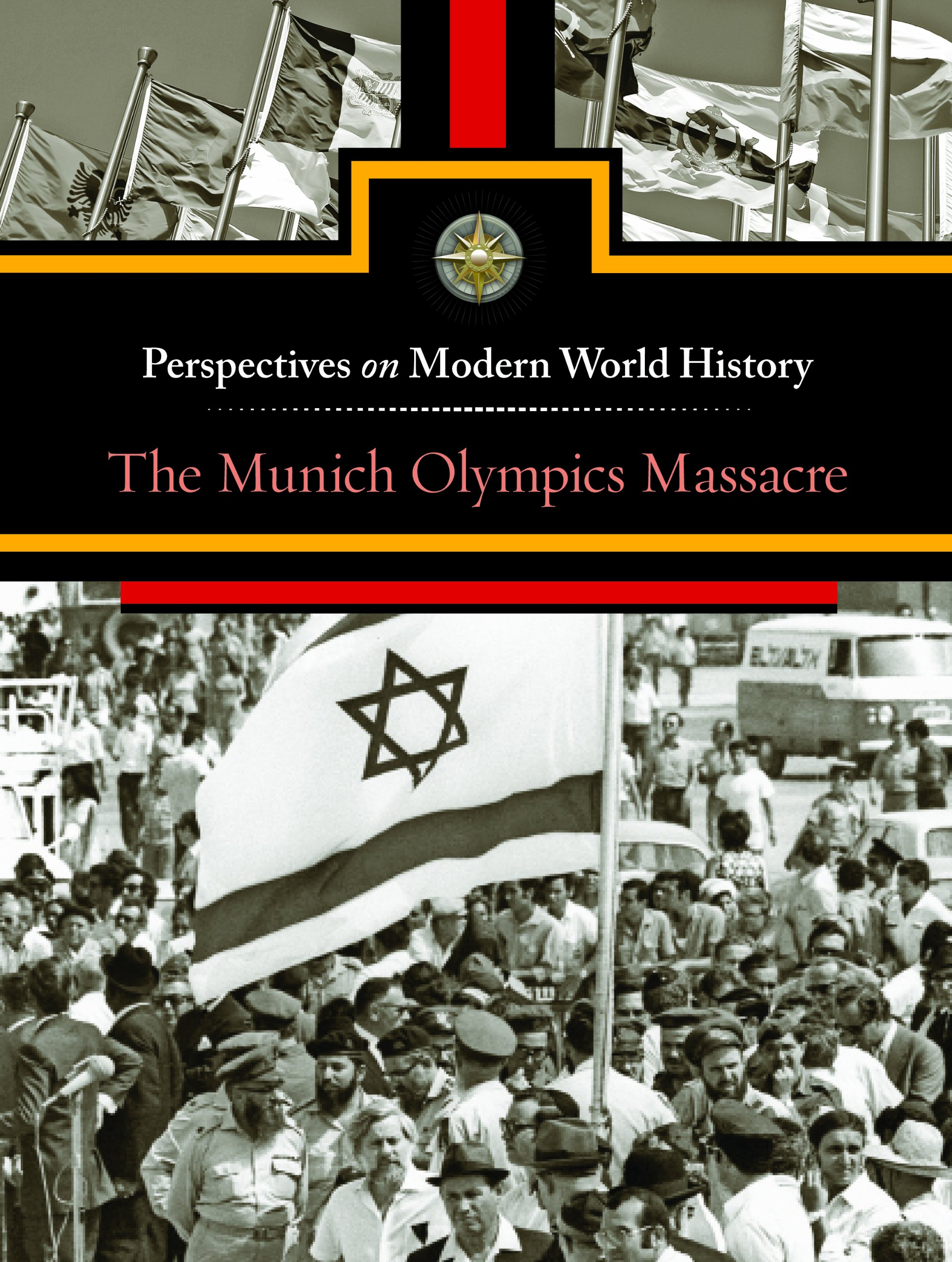 The Munich Olympics Massacre (Perspectives on Modern World History)