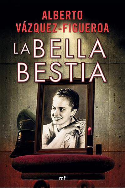 La bella bestia eBook: Vázquez-Figueroa, Alberto: Amazon.es: Tienda Kindle