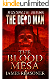 The Blood Mesa (Dead Man Book 5)