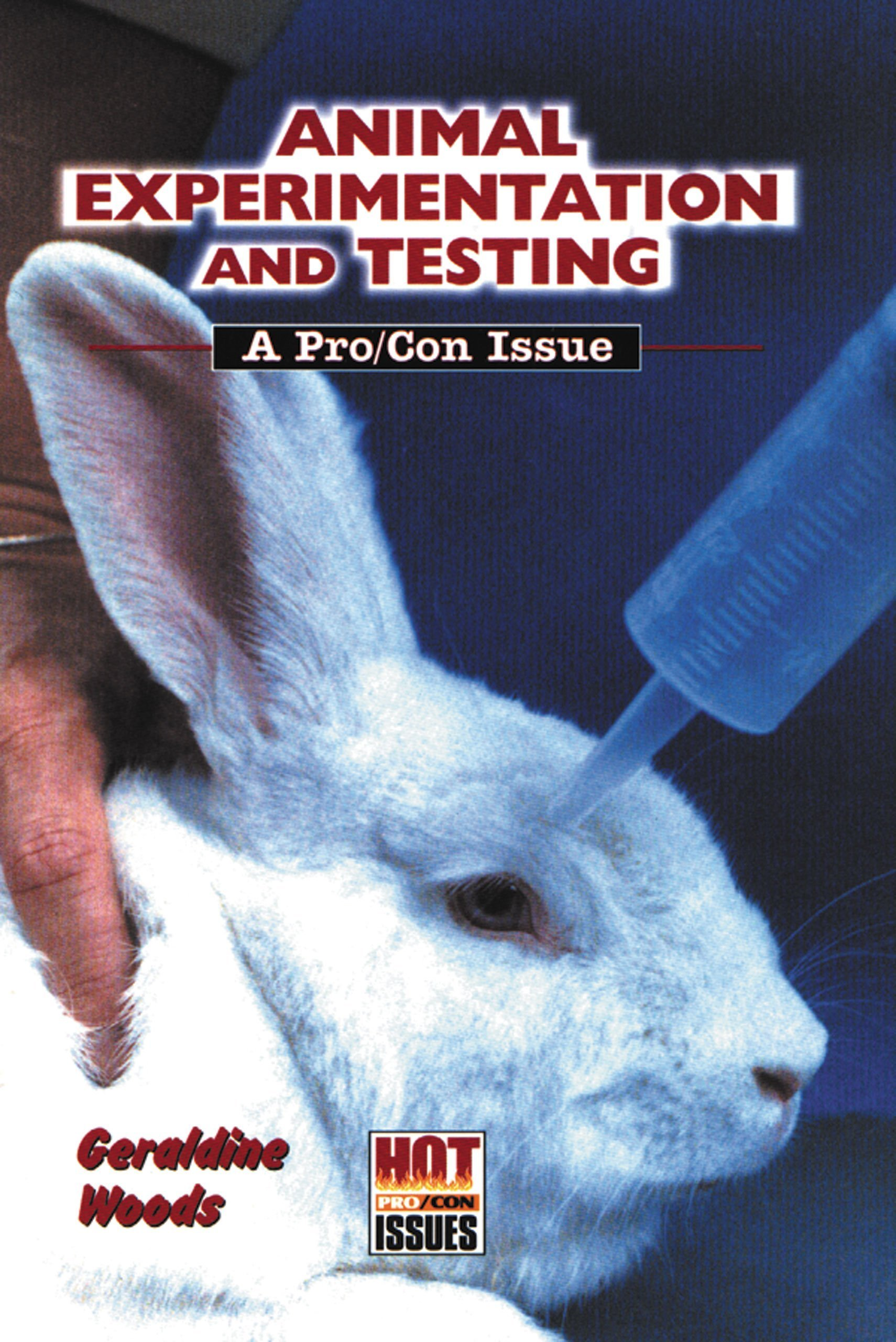 com animal experimentation and testing a pro con issue com animal experimentation and testing a pro con issue hot pro con issues 9780766011915 geraldine woods books