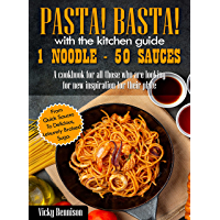 Pasta! Basta! - With the kitchen guide 1 noodle - 50 sauces: A cookbook for all those who are looking for new…