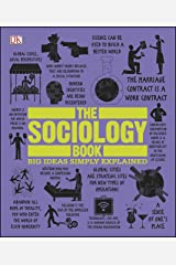 The Sociology Book: Big Ideas Simply Explained Kindle Edition