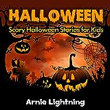 Halloween: Scary Halloween Stories for Kids (Halloween Series Book 7)