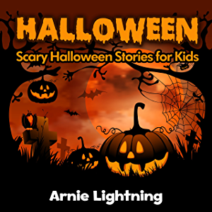 Halloween: Scary Halloween Stories for Kids (Halloween Series Book 7)