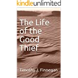 The Life of the Good Thief