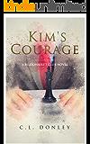 Kim's Courage: A Billionaire's Club Novel (Billionaire's Club Series Book 3)