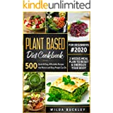Plant Based Diet Cookbook for Beginners: 500 Quick & Easy, Affordable Recipes that Novice and Busy People Can Do | 2 Weeks Me