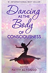 Dancing as the Body of Consciousness Kindle Edition