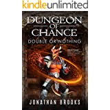 Dungeon of Chance: Double or Nothing: A Dungeon Core Novel (Serious Probabilities Book 2)