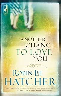 Another Chance To Love You Steeple Hill Womens Fiction