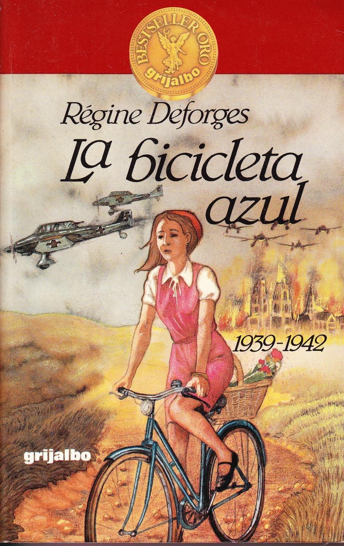 LA BICICLETA AZUL (1939 - 1942): Amazon.es: Regine Deforges: Libros
