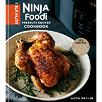 The Ultimate Ninja Foodi Pressure Cooker Cookbook: 125 Recipes to Air Fry, Pressure Cook, Slow Cook, Dehydrate, and…