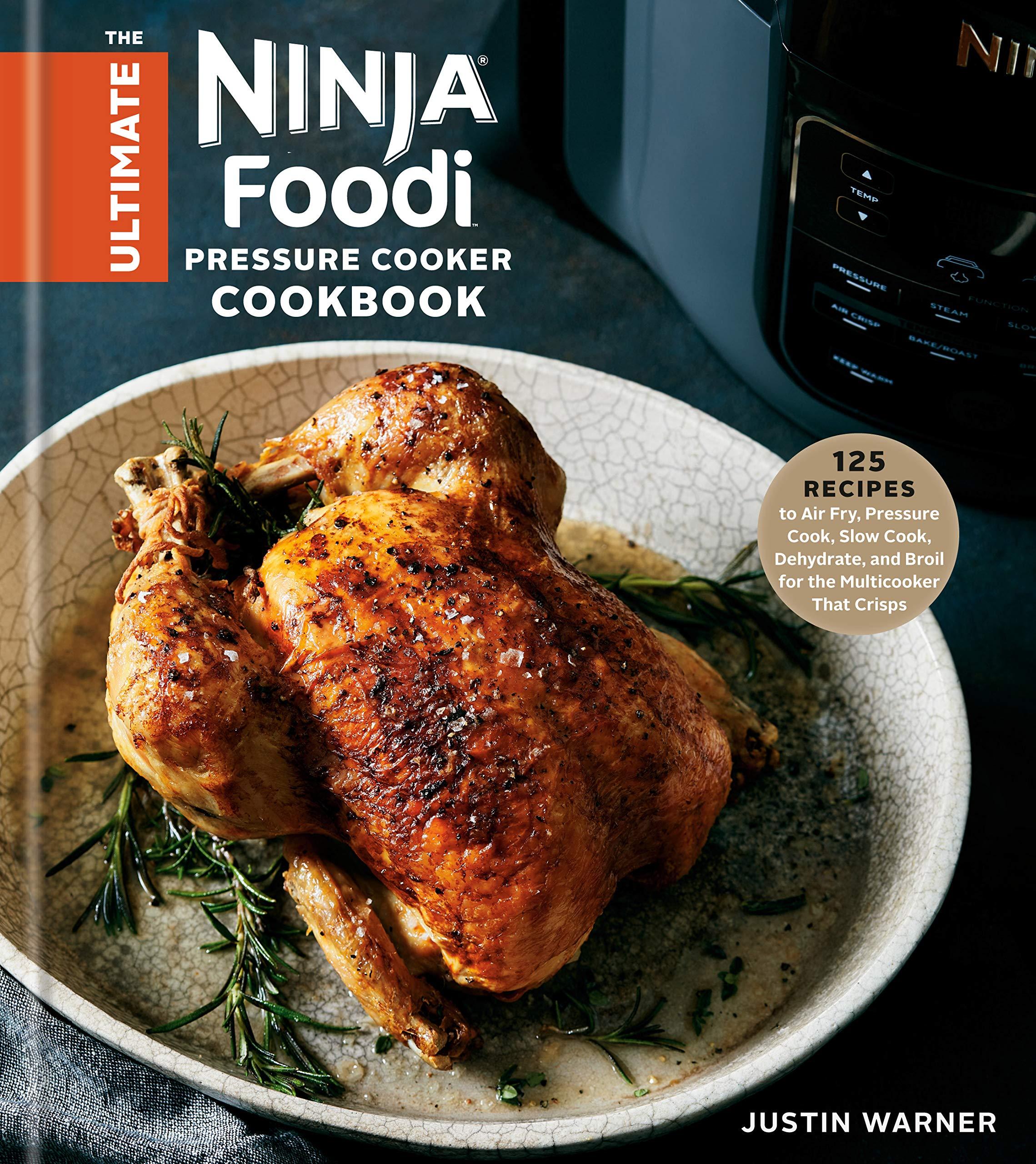 The Ultimate Ninja Foodi Cookbook: 125 Recipes to Air Fry ...