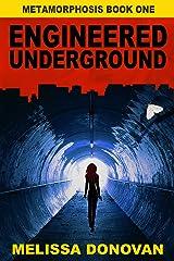 Engineered Underground: Metamorphosis Book One Kindle Edition