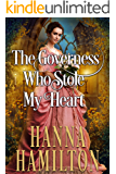 The Governess Who Stole My Heart: A Historical Regency Romance Novel