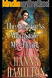 The Governess Who Stole My Heart: A Historical Regency Romance Novel
